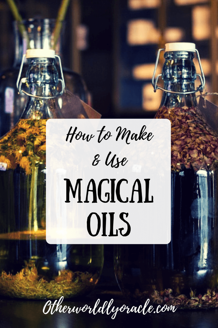 Magical Oils: How to Make and Use Herb Infused Oils + Magical Oils