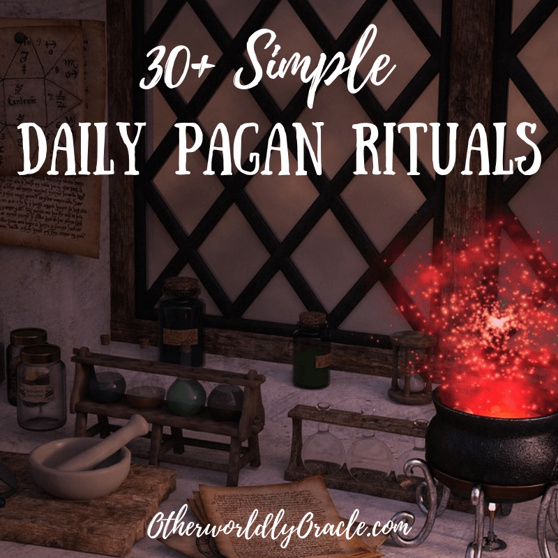 Everyday Paganism: List of 30+ SIMPLE Daily Pagan Rituals