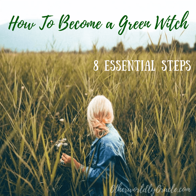 How to Become a Green Witch: 8 ESSENTIAL Steps