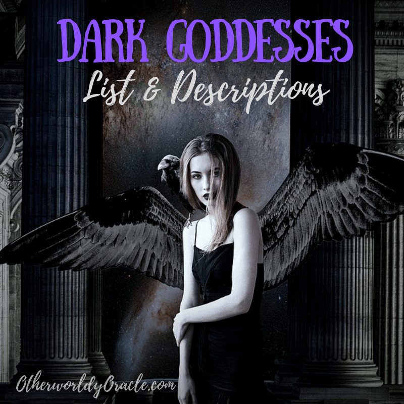 Dark Goddesses: List and Descriptions - Otherworldly Oracle
