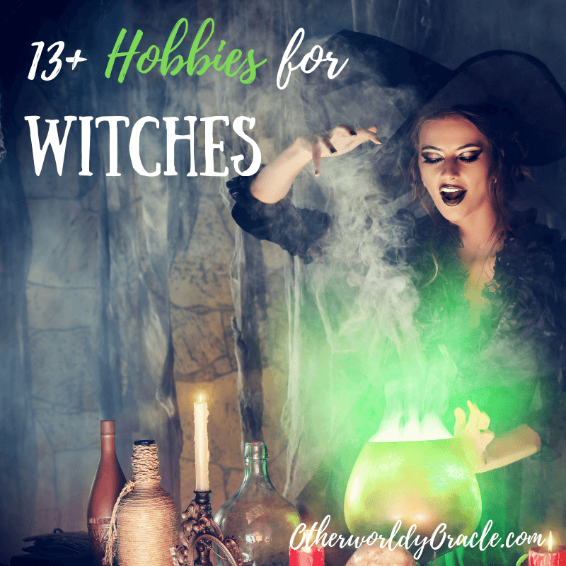 13 BEST Hobbies for Witches - Otherworldly Oracle
