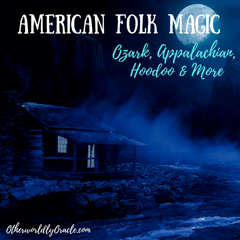 American Folk Magic from New Orleans to the Ozarks