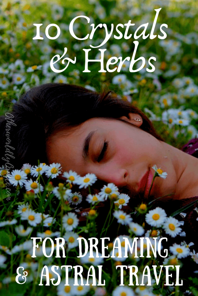 10 Herbs & Crystals for Astral Projection and Prophetic Dreams