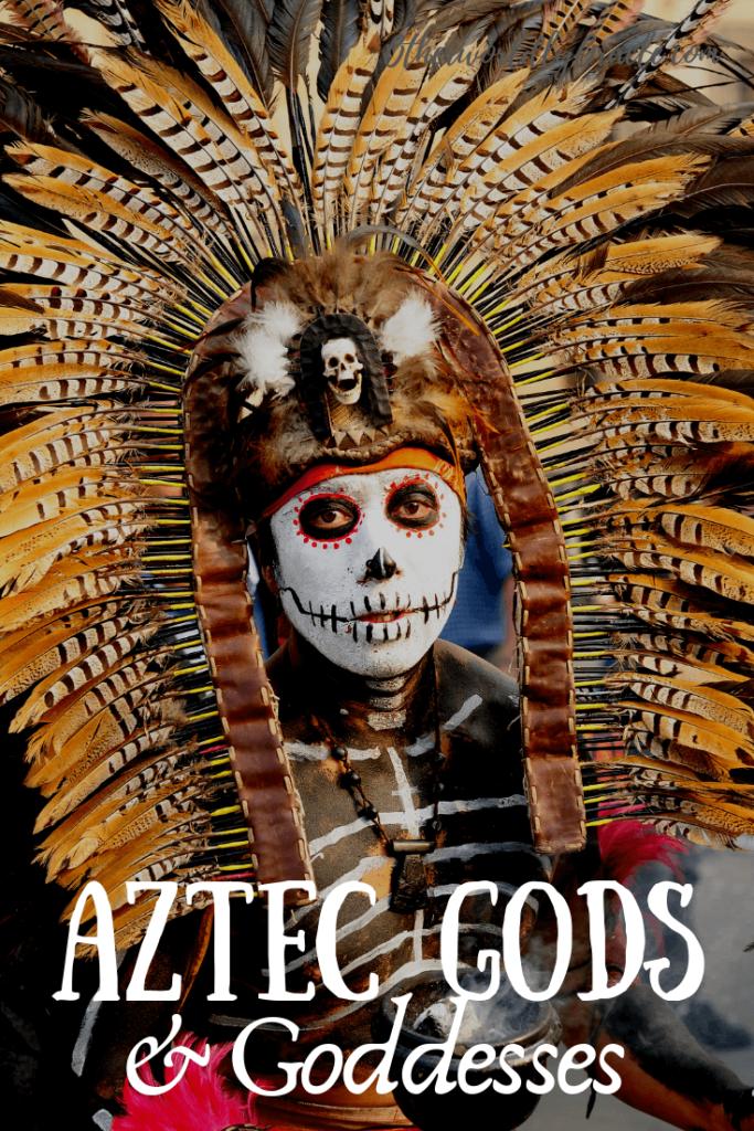 Aztec Gods and Goddesses: List and Descriptions