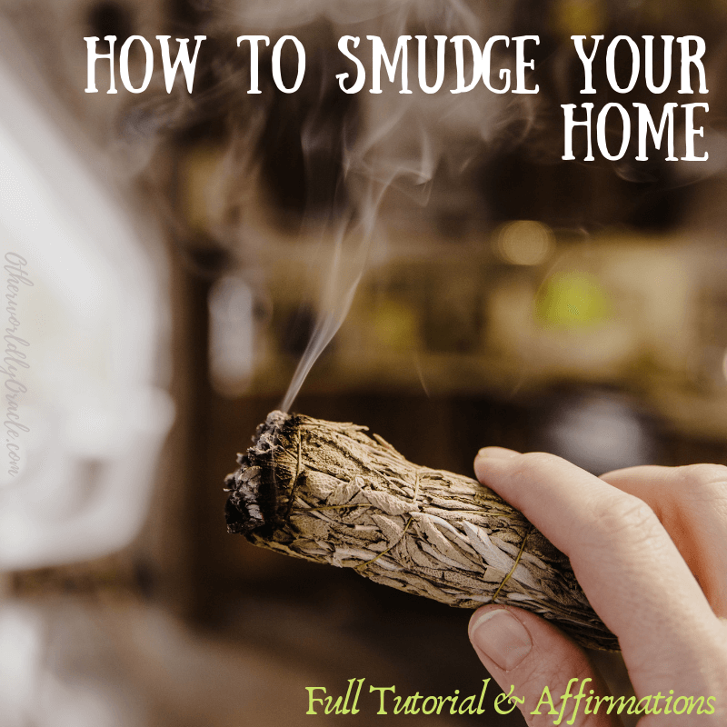 How to Smudge Your Home: Full Tutorial & Smudging Affirmations